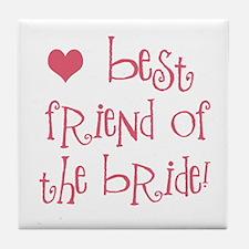 Best Friend of the Bride Tile Coaster