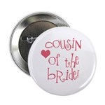 Cousin of the Bride Button