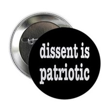 "Dissent Is Patriotic 2.25"" Button"