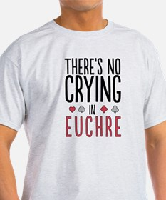 There's No Crying In Euchre T-Shirt