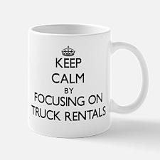 Keep Calm by focusing on Truck Rentals Mugs