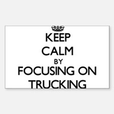 Keep Calm by focusing on Trucking Decal