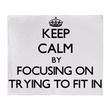 Keep Calm by focusing on Trying To F Throw Blanket