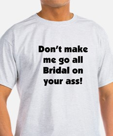 Bridal on your ass T-Shirt