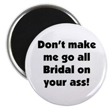 Bridal on your ass Magnet