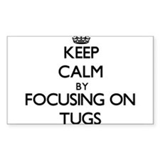 Keep Calm by focusing on Tugs Decal