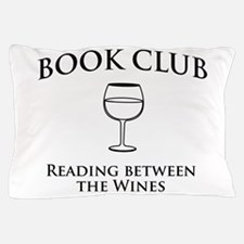 Book Club Reading Between The Wines. Pillow Case