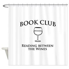 Book Club Reading Between The Wines. Shower Curtai
