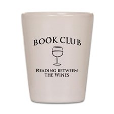 Book Club Reading Between The Wines. Shot Glass