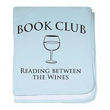 Book Club Reading Between The Wines. baby blanket