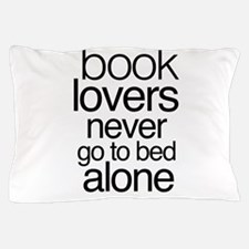 Book lovers never go to bed alone Pillow Case