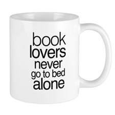 Book lovers never go to bed alone Mugs