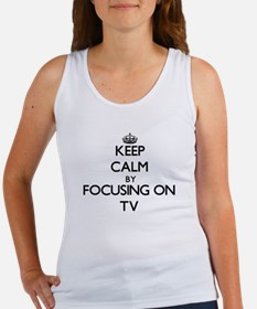 Keep Calm by focusing on Tv Tank Top