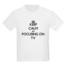 Keep Calm by focusing on Tv T-Shirt