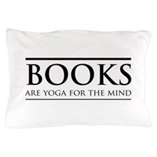 Books are yoga for the mind Pillow Case