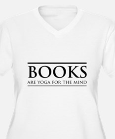 Books are yoga for the mind Plus Size T-Shirt