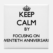Keep Calm by focusing on Twentieth An Tile Coaster