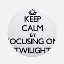 Keep Calm by focusing on Twilight Ornament (Round)