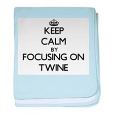 Keep Calm by focusing on Twine baby blanket