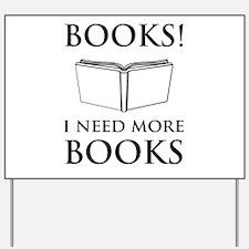 Books! I need more books. Yard Sign