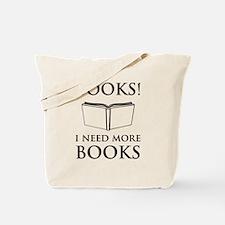 Books! I need more books. Tote Bag