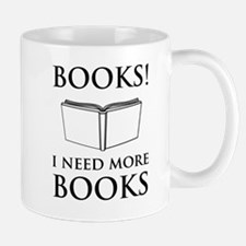 Books! I need more books. Mugs