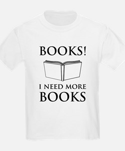 Books! I need more books. T-Shirt