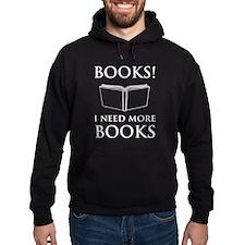 Books! I need more books. Hoodie