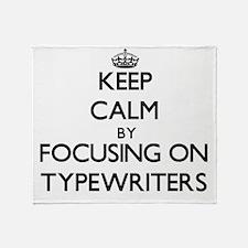 Keep Calm by focusing on Typewriters Throw Blanket