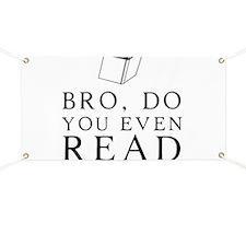 Bro, do you even read Banner