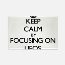 Keep Calm by focusing on Ufos Magnets