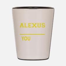 Cool Alexus Shot Glass