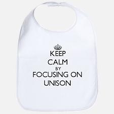 Keep Calm by focusing on Unison Bib