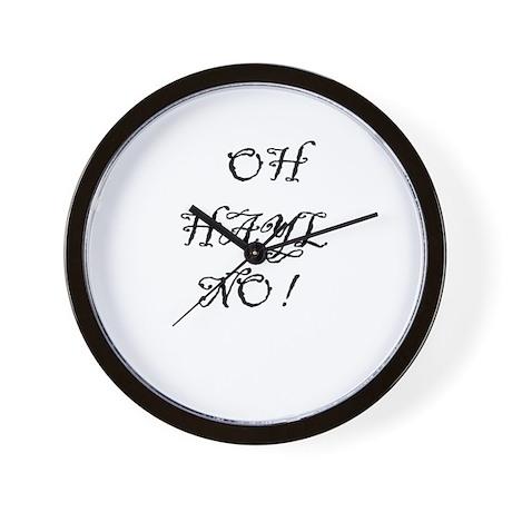 OH HAYL NO! Wall Clock