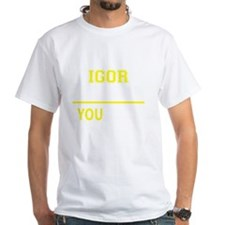 Funny Igor Shirt