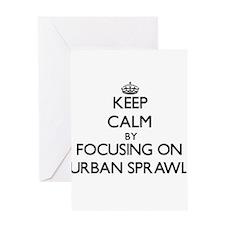 Keep Calm by focusing on Urban Spra Greeting Cards