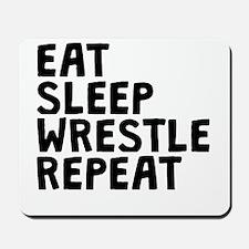 Eat Sleep Wrestle Repeat Mousepad