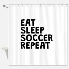 Eat Sleep Soccer Repeat Shower Curtain
