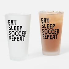 Eat Sleep Soccer Repeat Drinking Glass