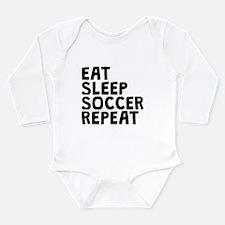 Eat Sleep Soccer Repeat Body Suit