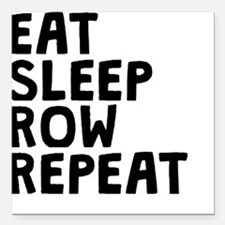 "Eat Sleep Row Repeat Square Car Magnet 3"" x 3"""