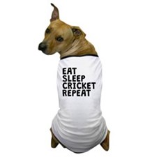 Eat Sleep Cricket Repeat Dog T-Shirt