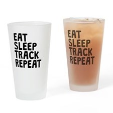 Eat Sleep Track Repeat Drinking Glass