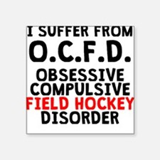Obsessive Compulsive Field Hockey Disorder Sticker