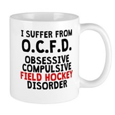 Obsessive Compulsive Field Hockey Disorder Mugs