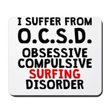 Obsessive Compulsive Surfing Disorder Mousepad