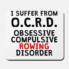 Obsessive Compulsive Rowing Disorder Mousepad