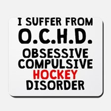 Obsessive Compulsive Hockey Disorder Mousepad