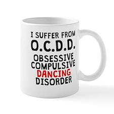 Obsessive Compulsive Dancing Disorder Mugs