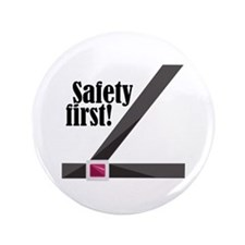 "Safety First! 3.5"" Button"